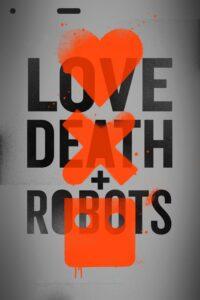 Love, Death & Robots   Todas las temporadas