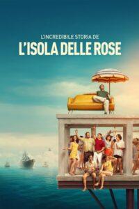 La increíble historia de la Isla de las Rosas 2020