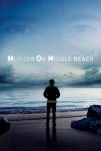 Asesinato en Middle Beach | Miniserie