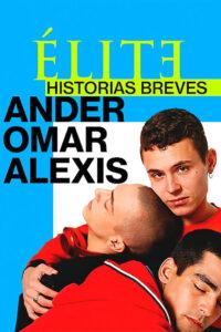 Elite Histórias Breves: Omar Ander Alexis